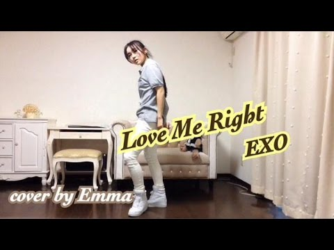 EXO(엑소) - Love Me Right(러브 미 라잇) cover by Emma