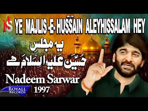 Nadeem Sarwar - Yeh Majlis E Hussain Alehissalaam Hey 1997