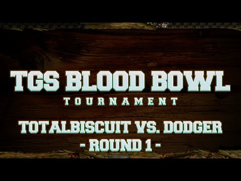 TGS Blood Bowl Tournament - TotalBiscuit vs. Dodger - Round 1