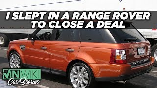 I slept in a Range Rover to close a deal