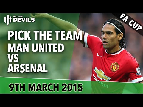 Pick the Teams! | Manchester United vs Arsenal | FA Cup
