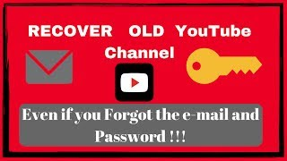 How to recover old YouTube channel without email and password.