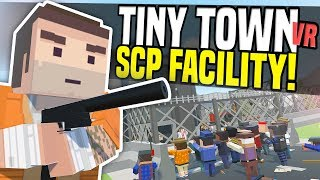 SCP FACILITY - Tiny Town VR Suggestions #3 | Zombie Apocalypse! (HTC Vive Gameplay)