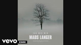 Mads Langer - Tag Mig Med (Official Audio)