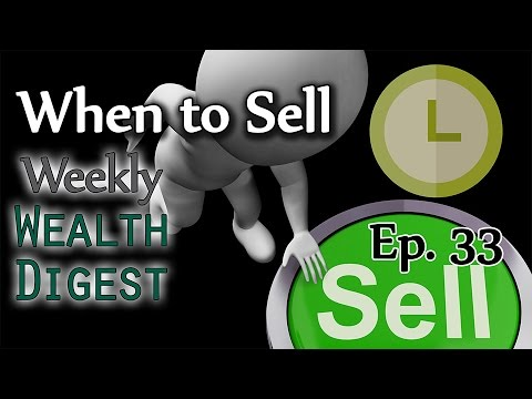 When to Sell - WWD Ep. 33 (Weekly Wealth Digest)