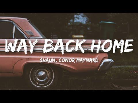 SHAUN - Way Back Home (Lyrics) Ft. Conor Maynard