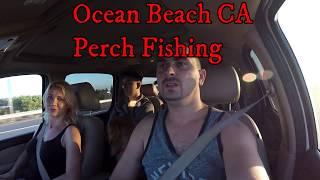 Ocean Beach CA. Perch Fishing
