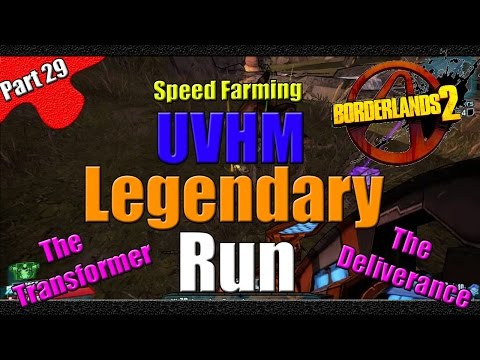 Borderlands 2 | The Legendary Run | UVHM Speed Farm | #29 | The Transformer and Deliverance