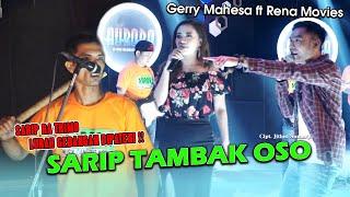Download lagu Sarip Tambak Oso - Gerry Mahesa ft Rena Movies ( music live)