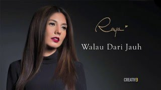 Raya - Walau Dari Jauh (Official Lyric Video)