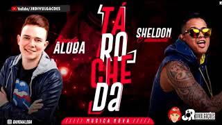 MC SHELDON E BANDA A LOBA - TÁ ROCHEDA - MÚSICA NOVA 2018
