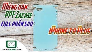 Miếng dán PPF Zacase full phần sau iPhone 7 8 Plus