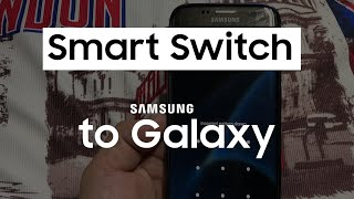 Android Transfer to Samsung Galaxy with Smart Switch (2019 | Free way)