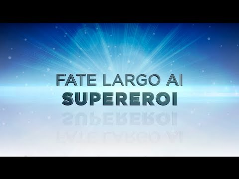 Fate largo ai Supereroi