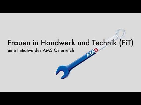 Frauen In Handwerk Und Technik (FiT), Eine österreichweite Initiative Des AMS