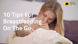 10 Tips For Breastfeeding On The Go