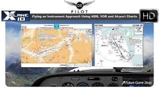 [X-Plane] How to Fly an Instrument Approach Using NDB, VOR, and Airport Charts