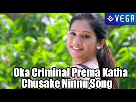 Oka Criminal Prema Katha Movie Songs - Chusake Ninnu Song -...