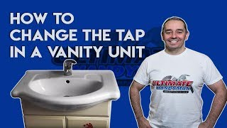 How to replace a vanity unit tap