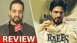 Raees Review by Salil Acharya | Shah Rukh Khan, Mahira Khan, Nawazuddin Siddiqui | Full Movie Rating