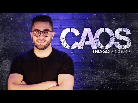 Caos - Thiago Rodrigo thumbnail
