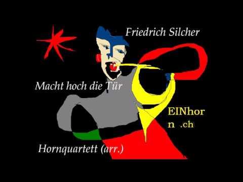 Friedrich Silcher - Macht hoch die Tür