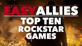 Top 10 Rockstar Games - Easy Allies