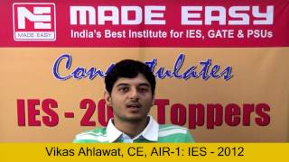 Vikas Ahlawat Civil Engineering AIR 1 IES 2012 Toppers Interview -MADE EASY Student