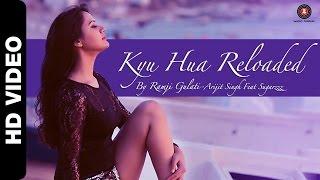 Kyu Hua Reloaded | Arijit Singh feat. Sugarzzz Aka Sweta Bhatt | Ramji Gulati & Nandish Sandhu