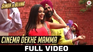 Cinema Dekhe Mamma - Full Video | Singh Is Bliing | Akshay Kumar - Amy Jackson