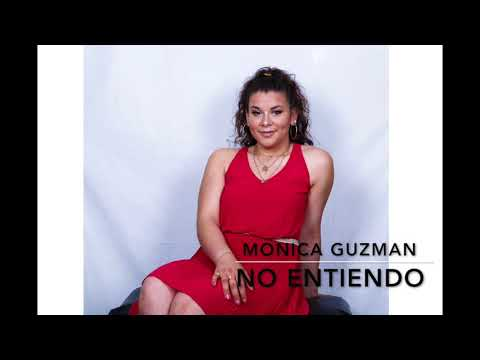 No Entiendo - Monica Guzman