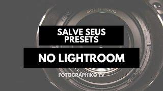 Como CRIAR e SALVAR presets no LIGHTROOM