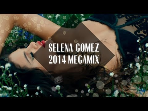 Selena Gomez Megamix [2014]