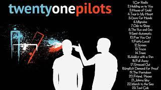 Twenty One Pilots Greatest Hits Full Album HD   Best Songs Of Twenty One Pilots New Edition 2019
