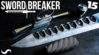 MAKING THE SWORD-BREAKER!!! Part 15