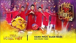 Hạnh Phúc Xuân Ngời - Noo Phước Thịnh   Gala Nhạc Việt 9 - Chúc Tết Mọi Nhà (Official)