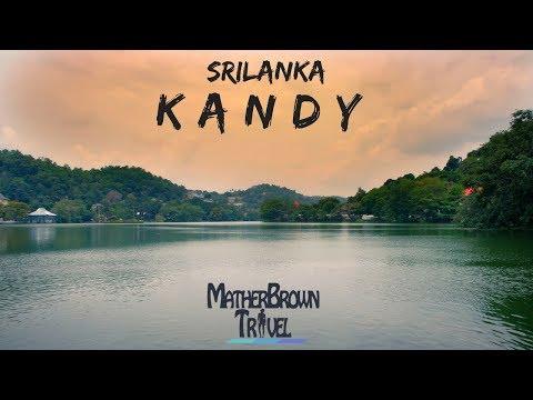 Kandy   Sri Lanka 2017   Travel Video