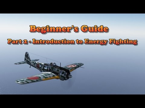 War Thunder - Beginner's Guide Part 2, Intro to Energy Fighting