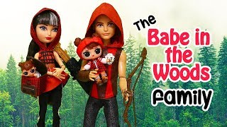 LOL Dolls Family Babe in the Woods is Little Red Riding Hood ! Toys and Dolls Pretend Play for Kids
