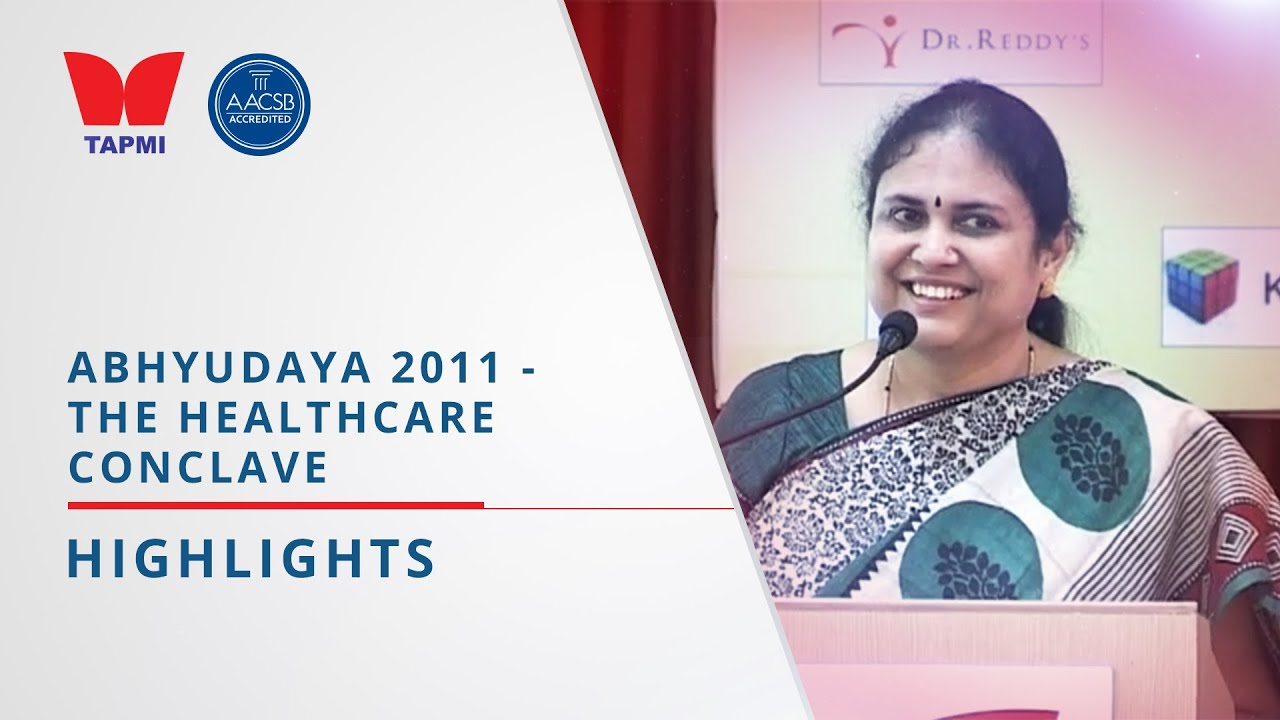 TAPMI'S THE HEALTHCARE CONCLAVE 2011 - HIGHLIGHTS