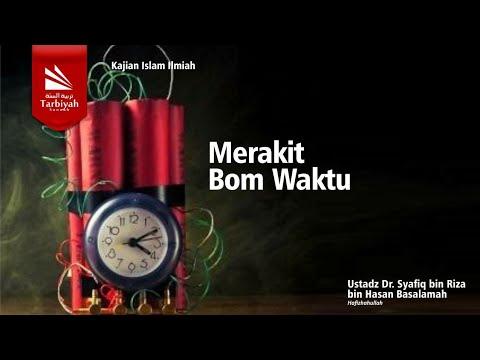 Merakit Bom Waktu | Ustadz DR. Syafiq Riza Basalamah, M.A.