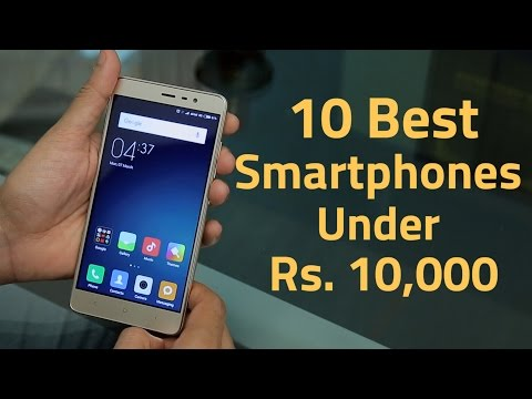 10 Best Smartphones Under Rs. 10,000: Our Top Picks