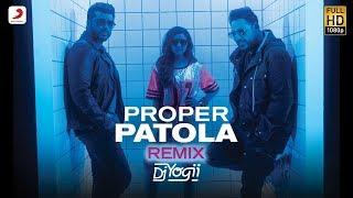 Proper Patola Remix By Dj Yogii Badshah Arjun Parineeti