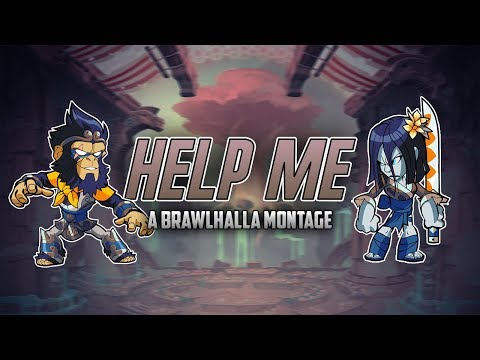 Help Me ~ Brawlhalla Montage