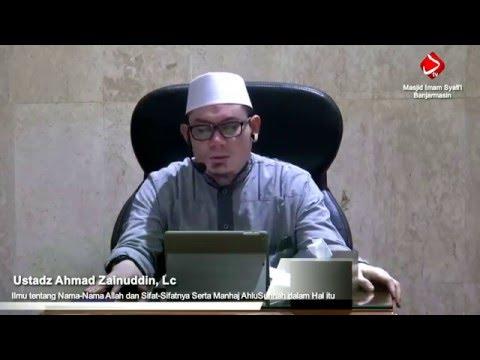 Ilmu Tentang Nama & SifatNya Serta Manhaj Ahlussunnah Dalam Hal Itu - Ustadz Ahmad Zainuddin, Lc