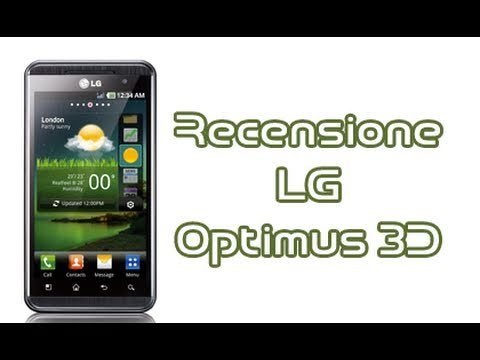 LG Optimus 3D. la recensione completa in italiano by AndroidWorld.it