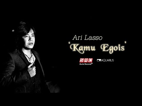 Ari Lasso - Kamu Egois ( Official Music Video - HD)