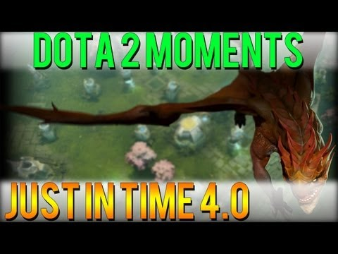 Dota 2 Moments - Just in Time 4.0