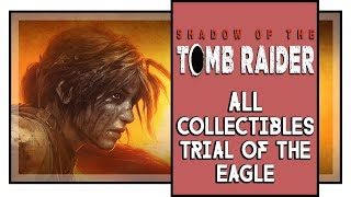 Shadow of the Tomb Raider All Trial of the Eagle Collectibles (Murals, Documents, Survival caches)