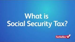 What is the Social Security Tax? - TurboTax Tax Tip Video